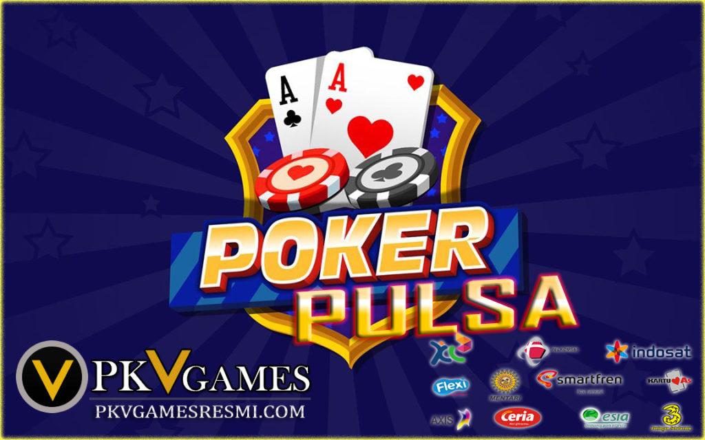 POKER ONLINE DEPOSIT PULSA PKV GAMES