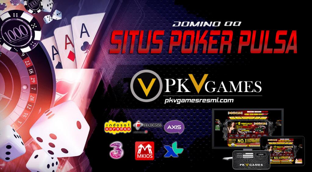 SITUS DOMINO QQ POKER PULSA ONLINE TERPERCAYA PKV GAMES